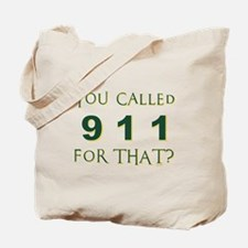 YOU CALLED 911 Tote Bag