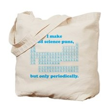 Bad Science Puns Periodically Tote Bag