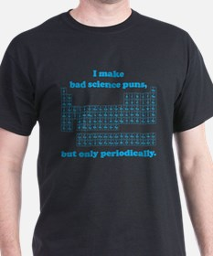 Bad Science Puns Periodically T-Shirt