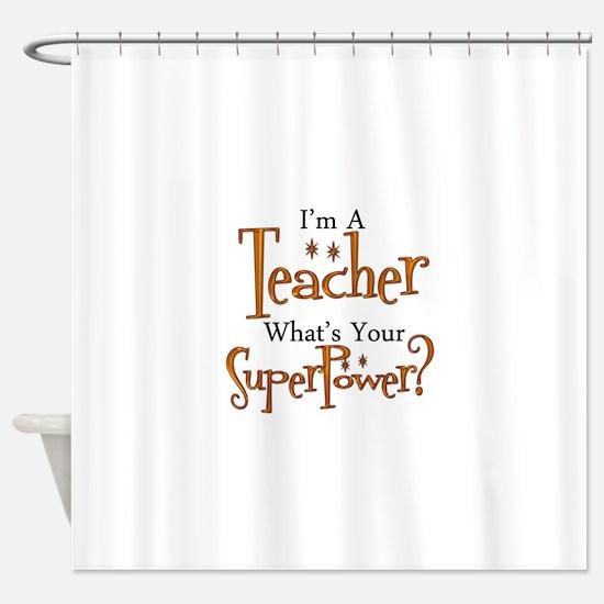 Super Teacher Shower Curtain