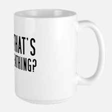 You think that's air you're b Mug