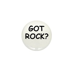 GOT ROCK? Mini Button (10 pack)