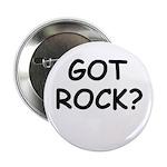 GOT ROCK? Button