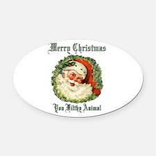 merry christmas ya filthy animal Oval Car Magnet