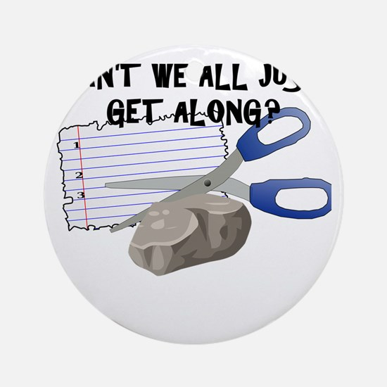Can't We All Just Get Along? Round Ornament