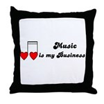 MUSIC IS MY BUSINESS Throw Pillow