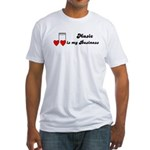 MUSIC IS MY BUSINESS Fitted T-Shirt