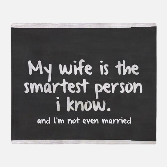 Single and My Wife is Smartest Perso Throw Blanket