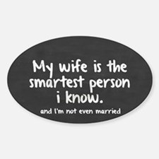 Single and My Wife is Smartest Pers Sticker (Oval)