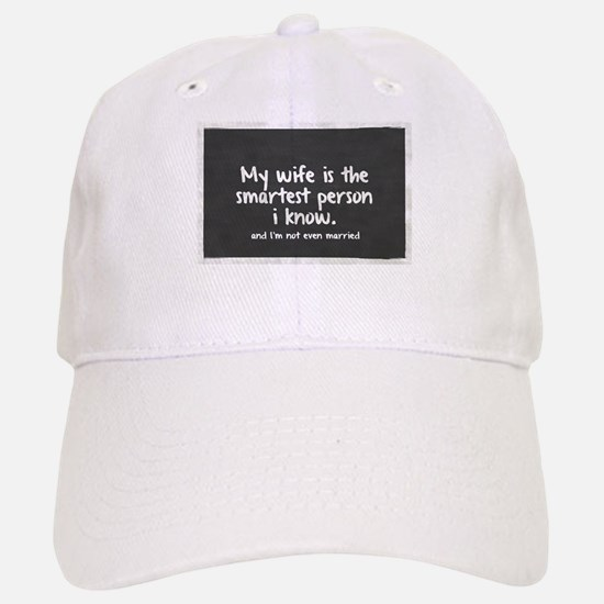 Single and My Wife is Smartest Person I know Baseball Baseball Cap