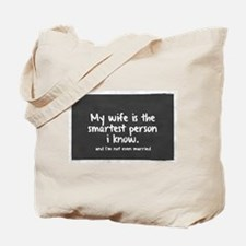 Single and My Wife is Smartest Person I k Tote Bag