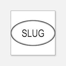 """Unique Slug design Square Sticker 3"""" x 3"""""""