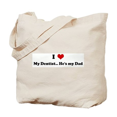 I Love My Dentist... He's my Tote Bag