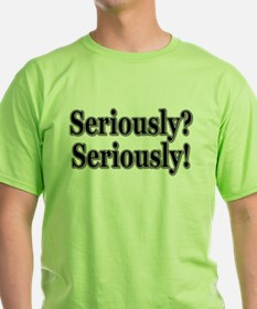2seriously T-Shirt