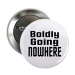 Boldly Going Nowhere Button