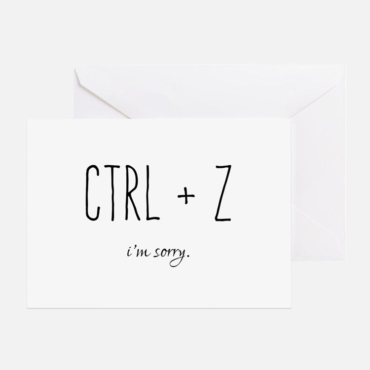 I'm Sorry - CTRL Z - Undo Greeting Cards