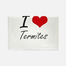 I love Termites Magnets