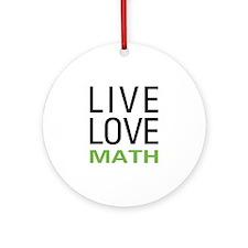 Live Love Math Ornament (Round)