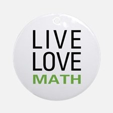 Live Love Math Ornament (Round)
