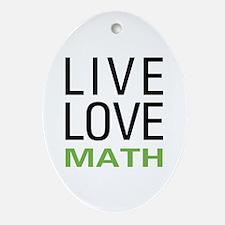 Live Love Math Oval Ornament