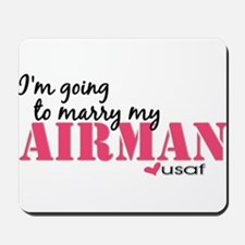 I'm going to marry my Airman Mousepad