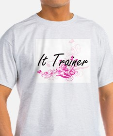It Trainer Artistic Job Design with Flower T-Shirt