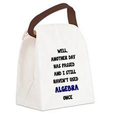 Another Day Has Passed And I Stil Canvas Lunch Bag