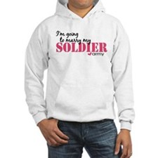 I'm going to marry my Soldier Hoodie