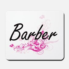 Barber Artistic Job Design with Flowers Mousepad
