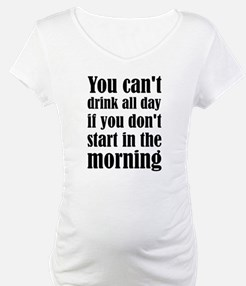 You Can't Drink All Day If You D Shirt