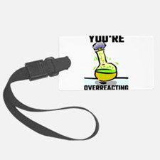 You're Overreacting Luggage Tag