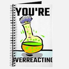 You're Overreacting Journal
