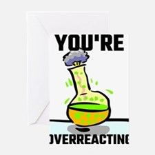 You're Overreacting Greeting Cards