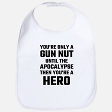 You're Only A Gun Nut Until The Apocalypse Bib