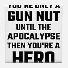 You're Only A Gun Nut Until The Apoca Tile Coaster