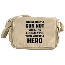 You're Only A Gun Nut Until The Apoc Messenger Bag
