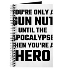 You're Only A Gun Nut Until The Apocalypse Journal