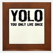 YOLO You Only Live Once Framed Tile