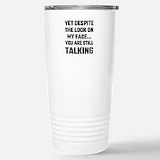 Yet Despite The Look On Travel Mug