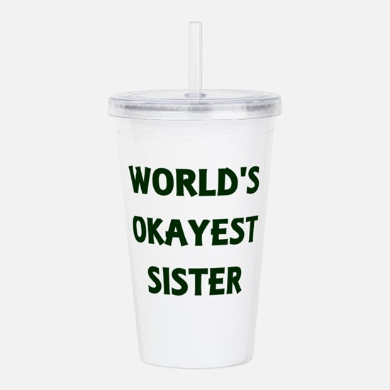 World's Okayest Sister Acrylic Double-wall Tumbler