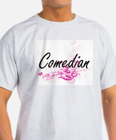Comedian Artistic Job Design with Flowers T-Shirt