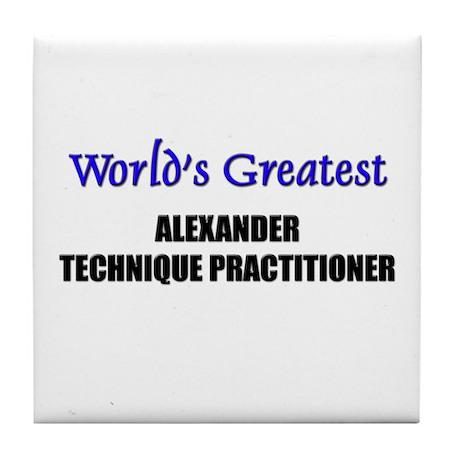 Worlds Greatest ALEXANDER TECHNIQUE PRACTITIONER T