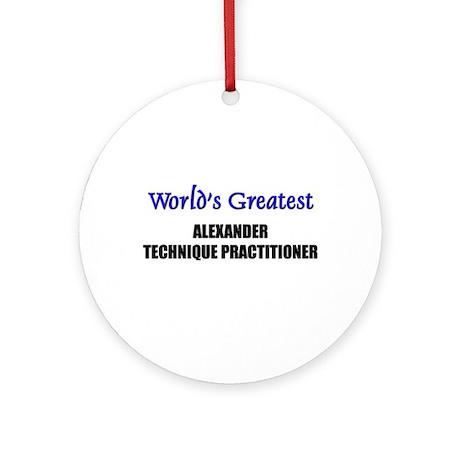 Worlds Greatest ALEXANDER TECHNIQUE PRACTITIONER O