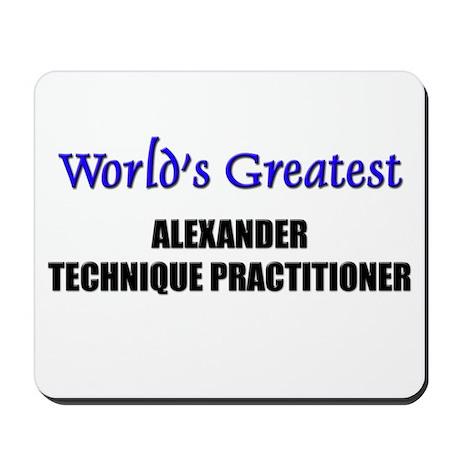 Worlds Greatest ALEXANDER TECHNIQUE PRACTITIONER M