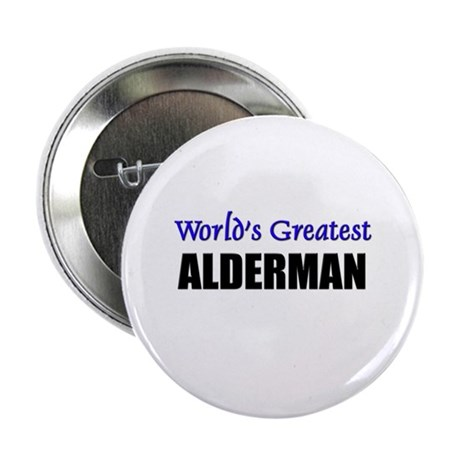 Worlds Greatest ALDERMAN Button