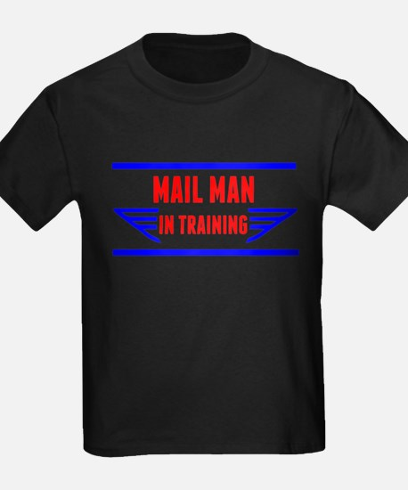 Mail Man In Training T-Shirt