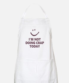 Not Doing Crap Today Apron