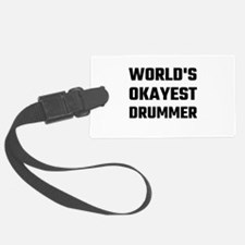 World's Okayest Drummer Luggage Tag