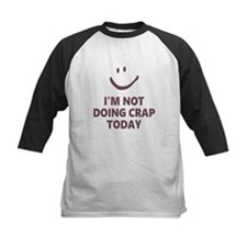 Not Doing Crap Today Baseball Jersey