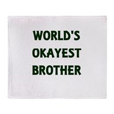 World's Okayest Brother Throw Blanket